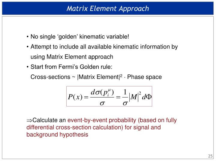 Matrix Element Approach