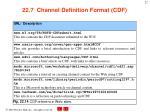 22 7 channel definition format cdf1