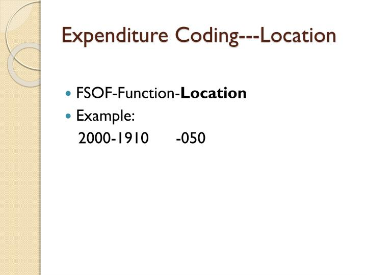 Expenditure Coding---Location