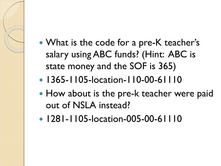 What is the code for a pre-K teacher's salary using ABC funds? (Hint:  ABC is state money and the SOF is 365)