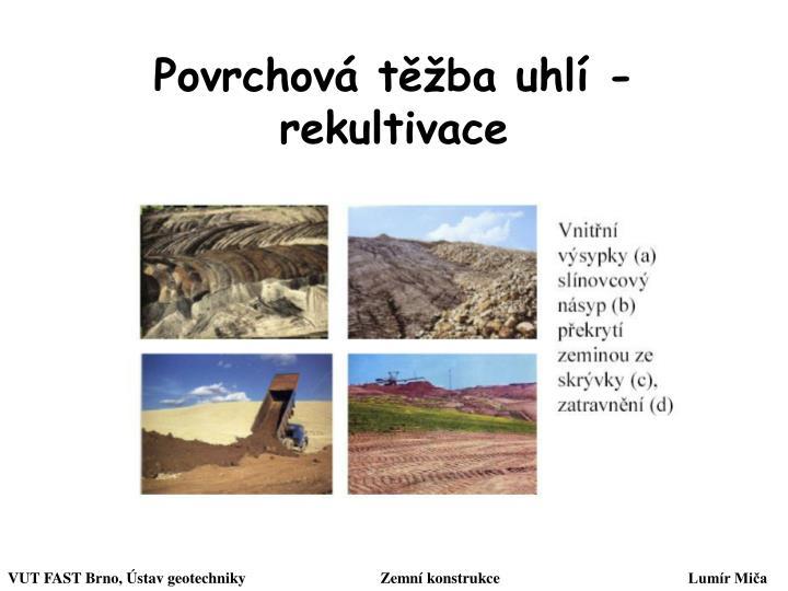 Povrchová těžba uhlí - rekultivace