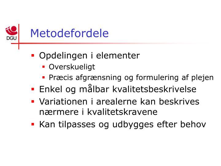 Metodefordele