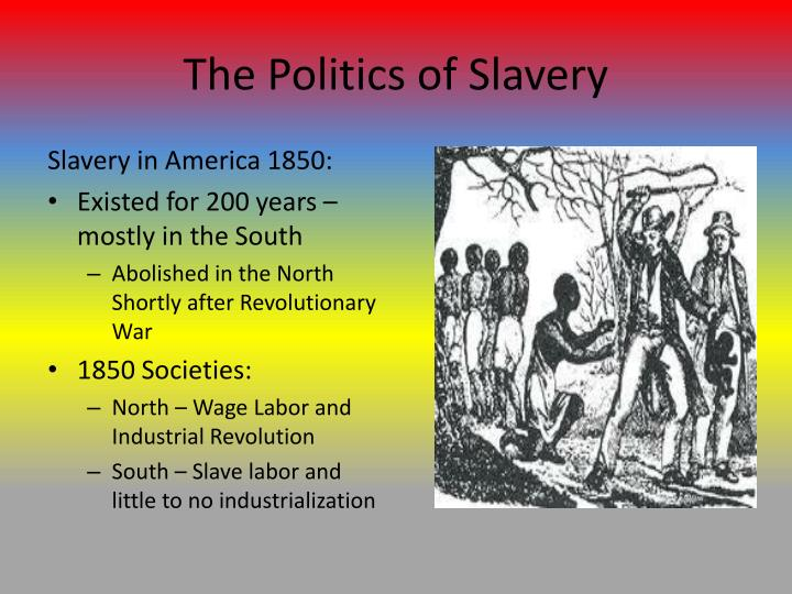 The politics of slavery