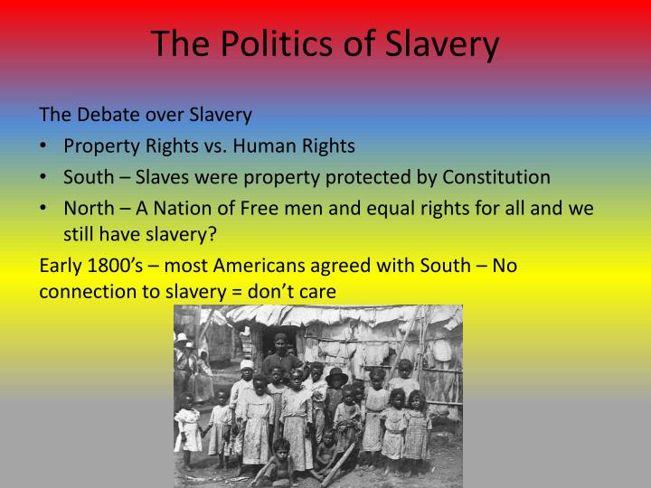 The politics of slavery1