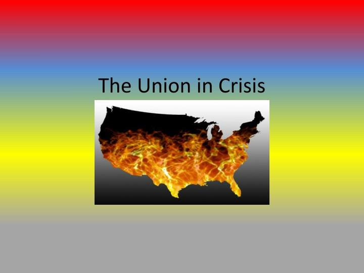 The union in crisis