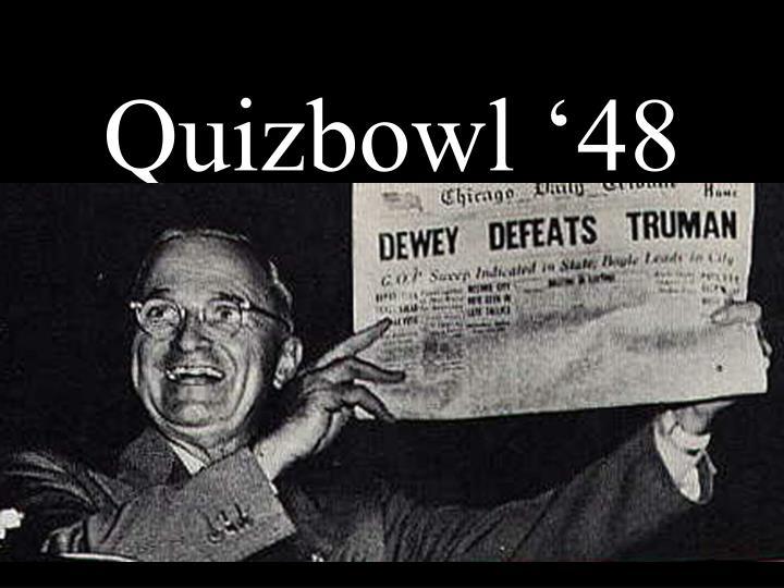 Quizbowl '48