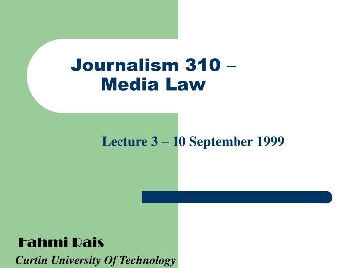 Journalism 310 –