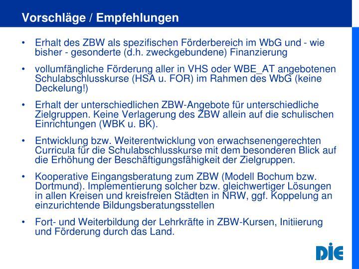 Erhalt des ZBW als spezifischen Förderbereich im WbG und - wie bisher - gesonderte (d.h. zweckgebundene) Finanzierung