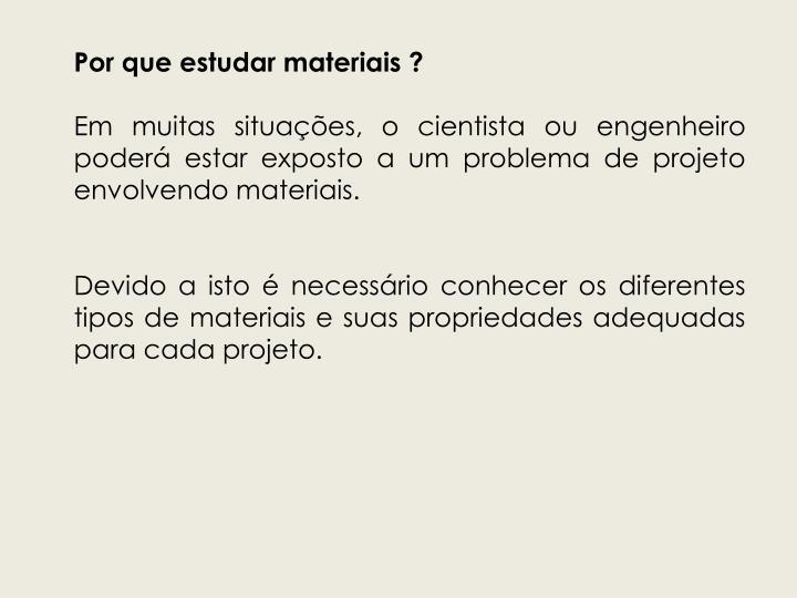 Por que estudar materiais ?