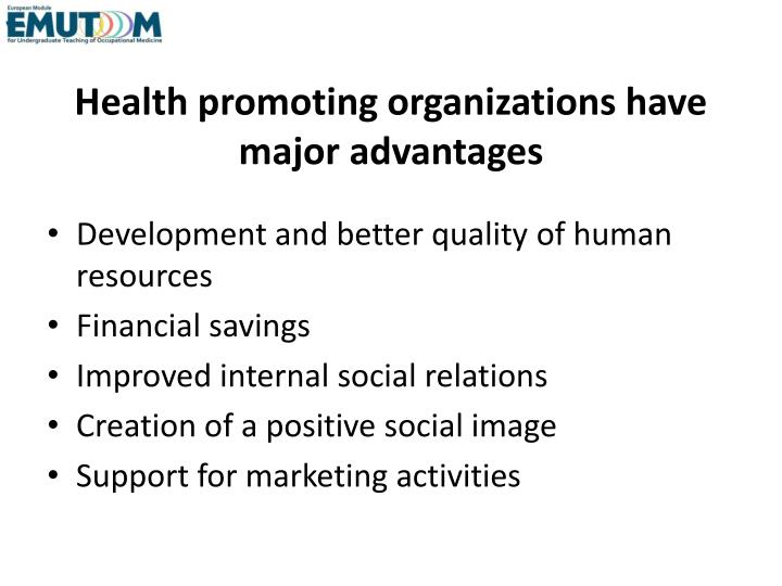 Health promoting organizations have major advantages