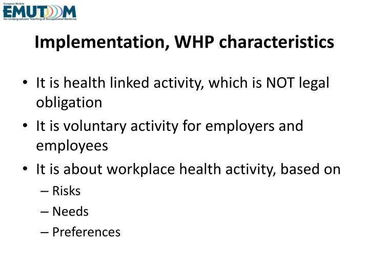 Implementation, WHP characteristics