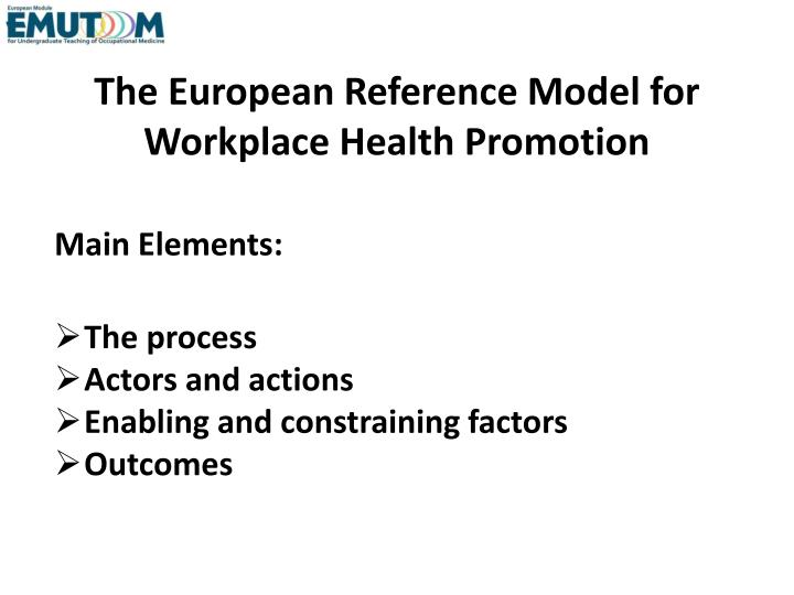 The European Reference Model for Workplace Health Promotion