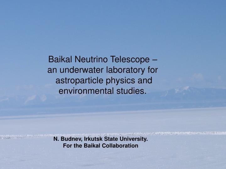 Baikal Neutrino Telescope –