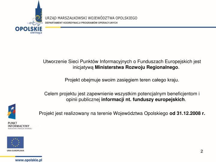 Utworzenie Sieci Punktów Informacyjnych o Funduszach Europejskich jest inicjatywą