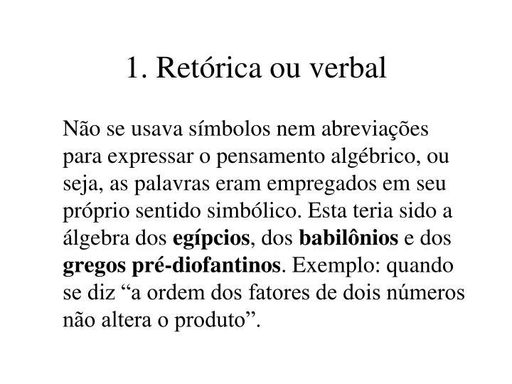 1. Retórica ou verbal