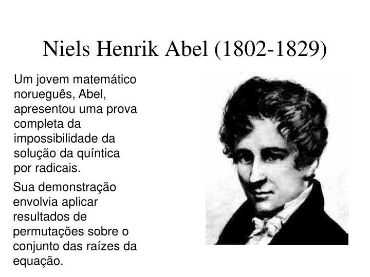 Niels Henrik Abel (1802-1829)