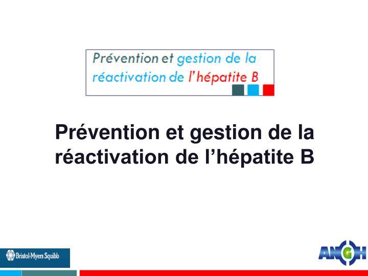 Prévention et gestion de la réactivation de l'hépatite B
