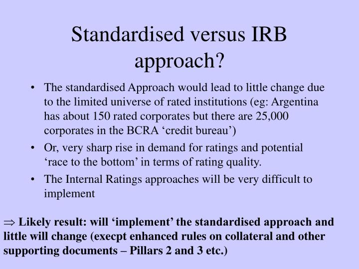 Standardised versus IRB approach?