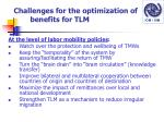 challenges for the optimization of benefits for tlm