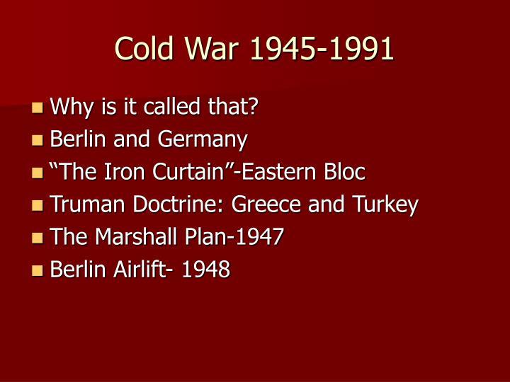 Cold War 1945-1991