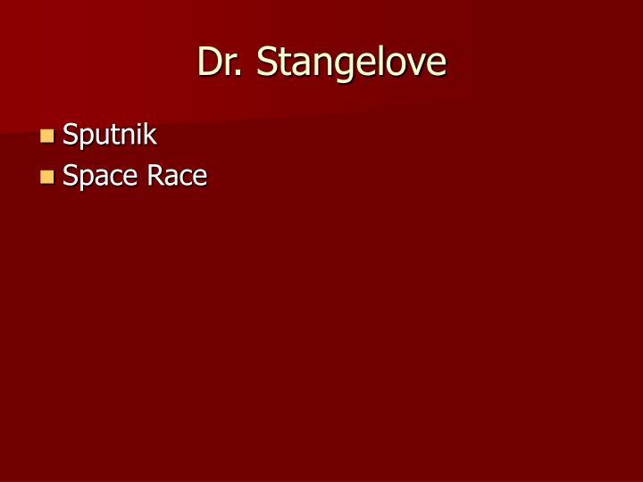 Dr. Stangelove