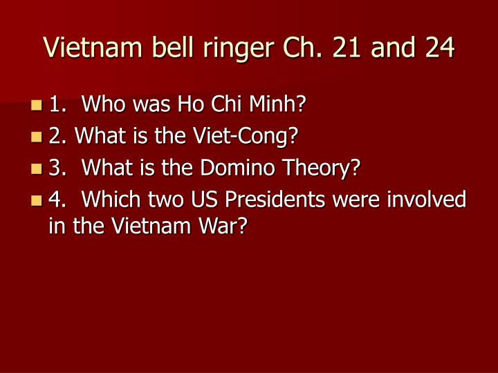 Vietnam bell ringer Ch. 21 and 24