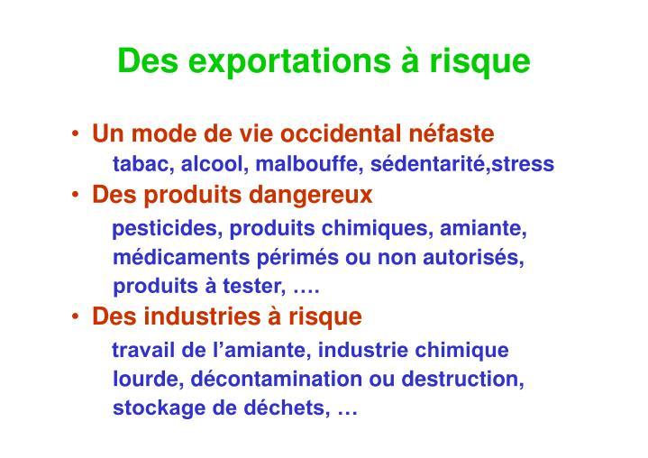 Des exportations à risque