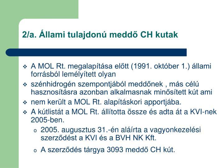 2/a. Állami tulajdonú meddő CH kutak
