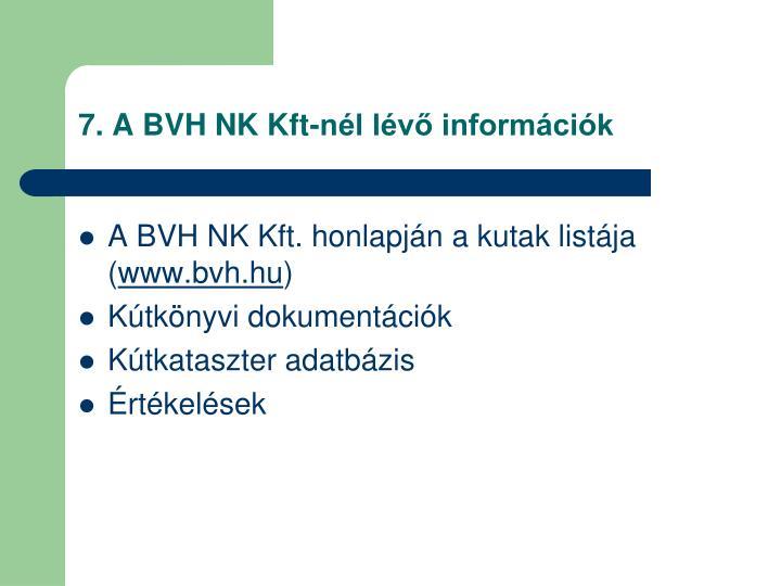7. A BVH NK Kft-nél lévő információk