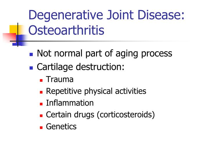 Degenerative Joint Disease: