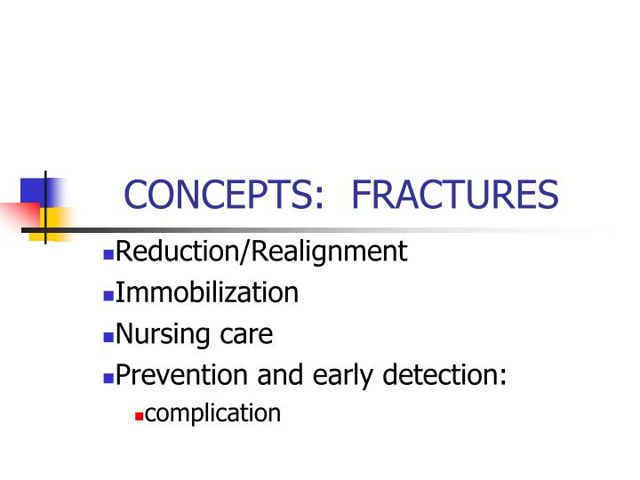 Reduction realignment immobilization nursing care prevention and early detection complication