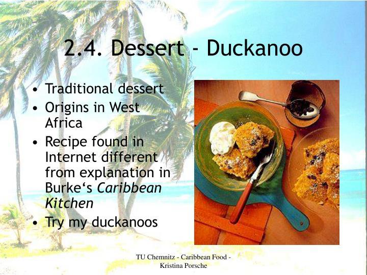 2.4. Dessert - Duckanoo