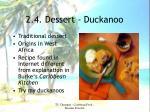 2 4 dessert duckanoo
