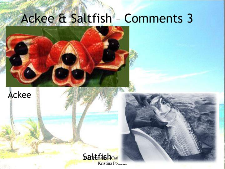 Ackee & Saltfish – Comments 3