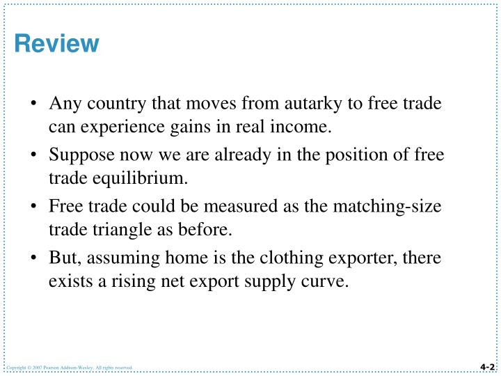 Any country that moves from autarky to free trade can experience gains in real income.