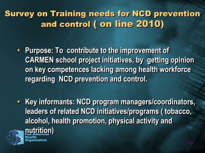 Survey on training needs for ncd prevention and control on line 2010
