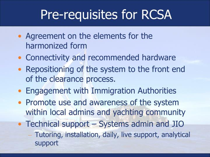 Pre-requisites for RCSA
