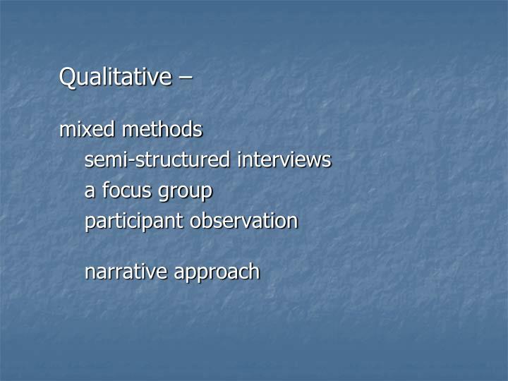 Qualitative –