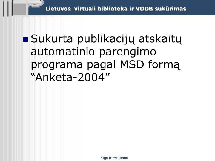 """Sukurta publikacijų atskaitų automatinio parengimo programa pagal MSD formą """"Anketa-"""