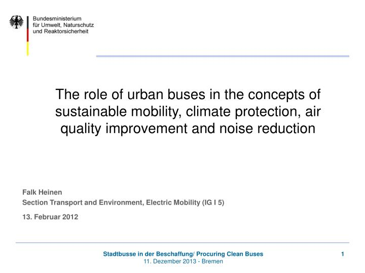 The role of urban buses in the concepts of sustainable mobility, climate protection, air quality imp...