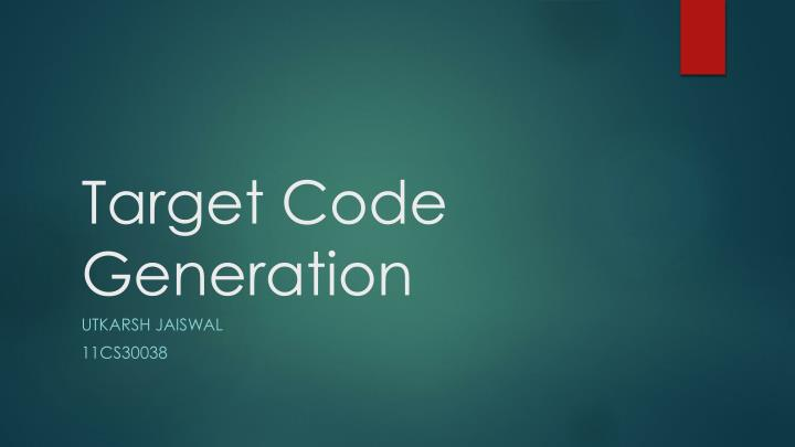 Target Code Generation
