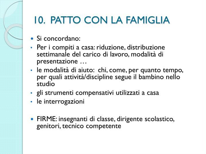 10.  PATTO CON LA FAMIGLIA