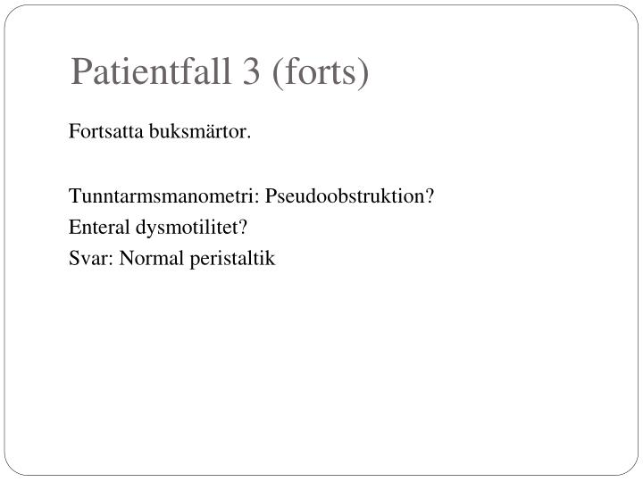 Patientfall 3 (forts)