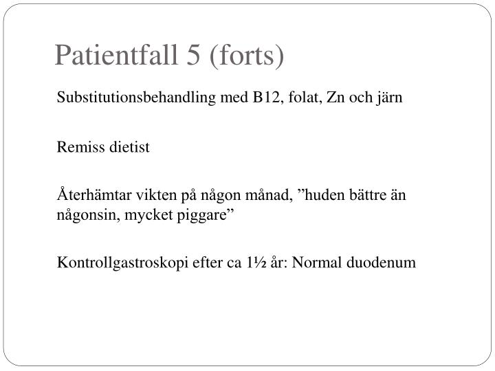Patientfall 5 (forts)