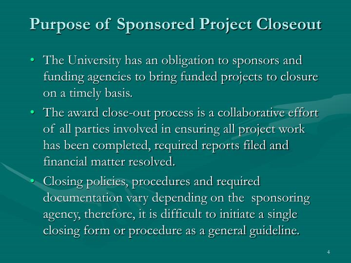 Purpose of Sponsored Project Closeout