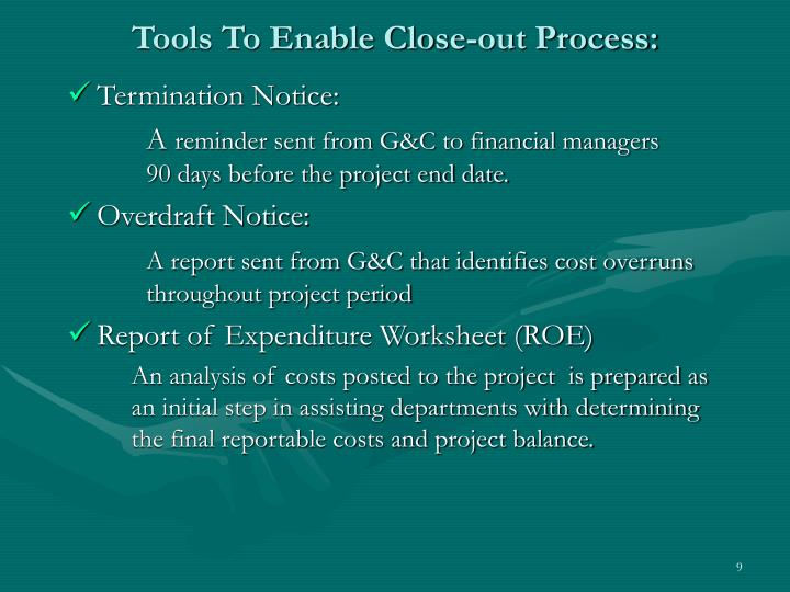 Tools To Enable Close-out Process: