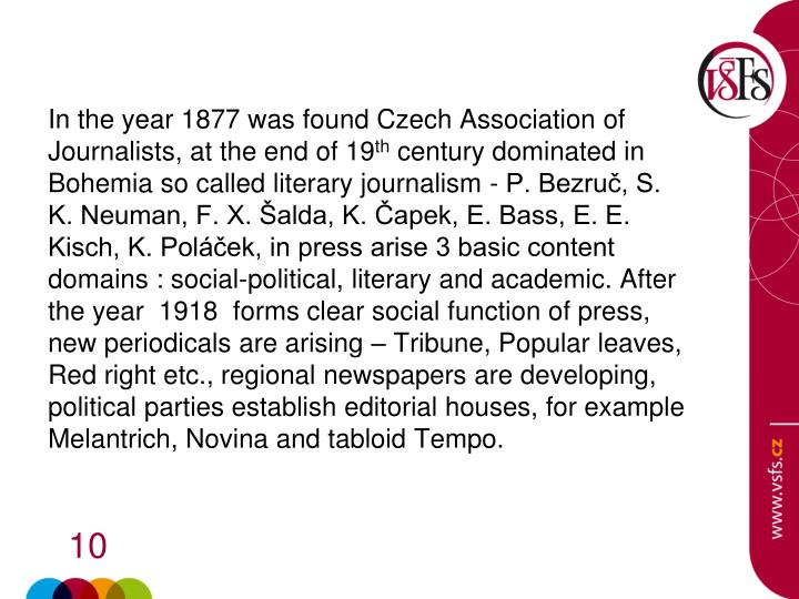 In the year 1877 was found Czech Association of Journalists, at the end of 19