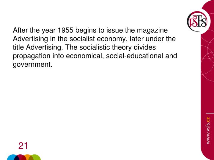 After the year 1955 begins to issue the magazine  Advertising in the socialist economy, later under the title