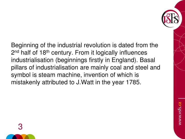 Beginning of the industrial revolution is dated from the 2