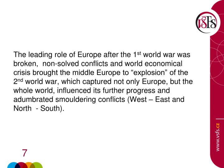 The leading role of Europe after the 1
